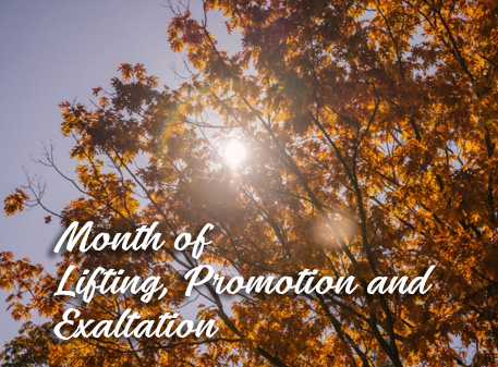 Read more about the article Month of Lifting, Promotion and Exaltation