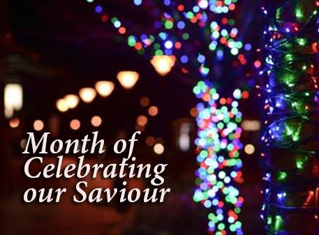 Month of Celebrating our Saviour
