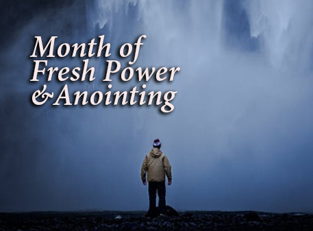 Month of Fresh Power and Anointing
