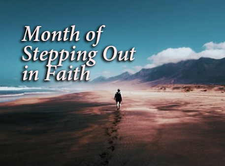 Month of Stepping Out in Faith