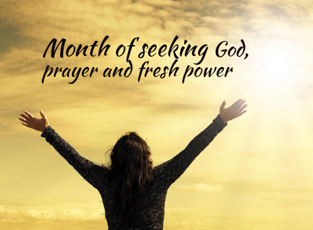Month of Seeking God, Prayer and Fresh Power