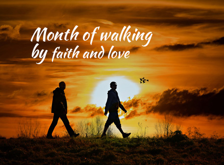 Month of Walking By Faith and Love